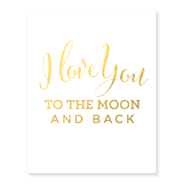 I Love You to the Moon and Back Gold Foil Print