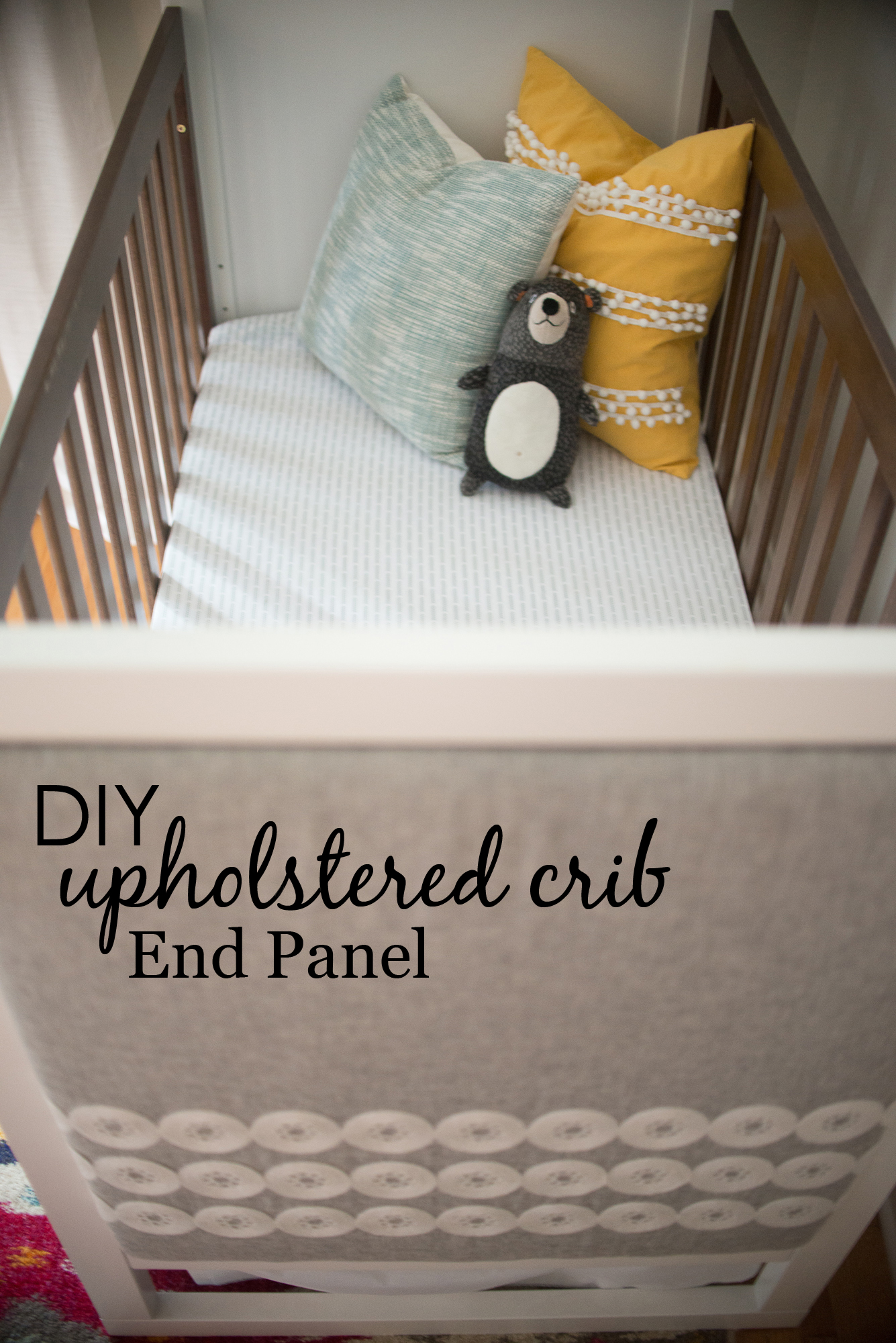 DIY Upholstered Crib End Panel - Project Nursery